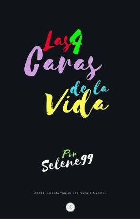 Las 4 Caras de la Vida by Selene99