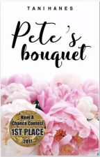 Pete's Bouquet (sequel to Loving Marguerite) by TaniHanes