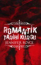 ROMANTİK TARİHİ KURGU by Jenniferroyce