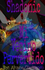 Sonadow Vecino Pervertido by I_Am_Akane