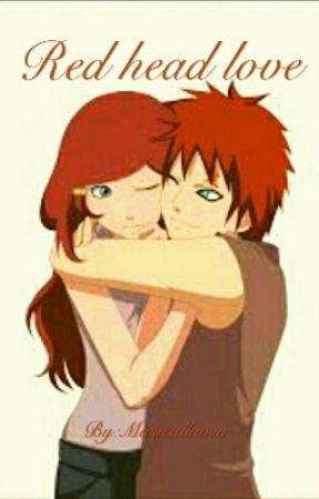 Red head love { Gaara love story } by Musicalluvsu