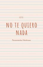 NO TE QUIERO NADA by Alcam99