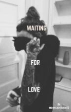 Waiting for love by moonlightbabe12