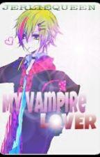 My Vampire Lover by JerliequeenCayabyab