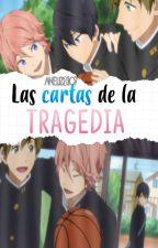 Las cartas de la tragedia. [PAUSADA] by Aneliz3107
