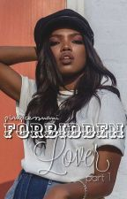 Forbidden Lover ♡ pt.1 by pimpcessnani