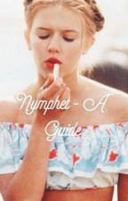 nymphet: a guide  by angelnymphet