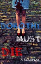 Dorothy Must Die (a Roleplay) by I_Bring_The_Sporks