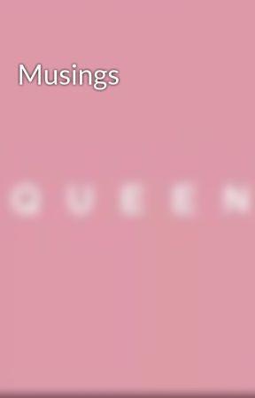 Musings  by OgeChima