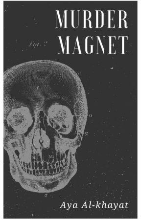 Murder Magnet by Aya15Alkhayat