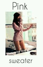 Pink sweater✔ by psychicxgirl