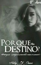 Porque Destino? by History_Of_Dreams