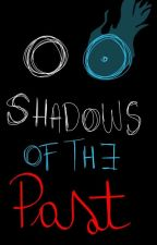 Shadows of the past [#2 Libro de West Coast] by Chica_Pyrope