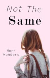 Not The Same by moni_wonderland
