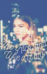 The Rich and Wealthy by rachstylesxoxo