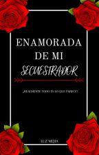 Enamorada De Mi Secuestrador... by LuzMejia26