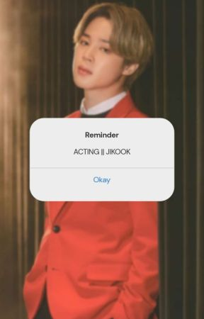 ACTING |[Jikook]|✔️ - Are you cheating on me? - Wattpad