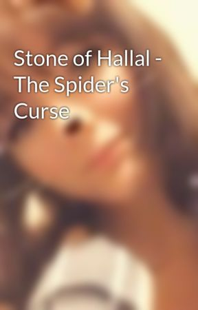 Stone of Hallal - The Spider's Curse by Belladonna_dracul