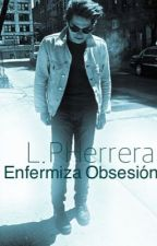 Enfermiza Obsesión. ||Frerard|| by PaoLaHeerrera