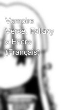 Vampire Verse, Fallacy x Encre (Français) by OnlineLixiaRPRPG