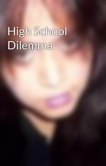 High School Dilemma by MelanieAlicia