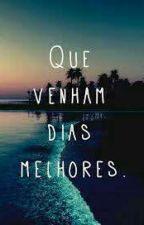 Quê Venham Dias Melhores by Almeida620