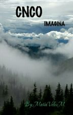 Imaginas CNCO by HijaChrisdiel
