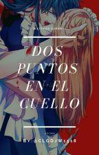 Dos Puntos En El Cuello™ by KokoNeko-Chan