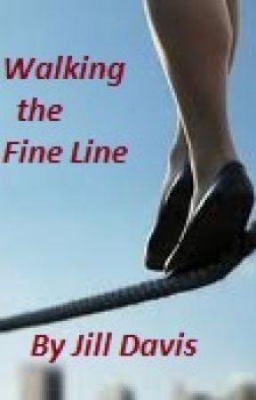 Walking the Fine Line by JillDavis