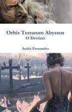 Orbis Terrarum Abyssus - O Destino by Andre_F