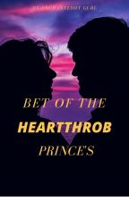 Bet Of The Heartthrob Prince's by enchanteddy_gurl