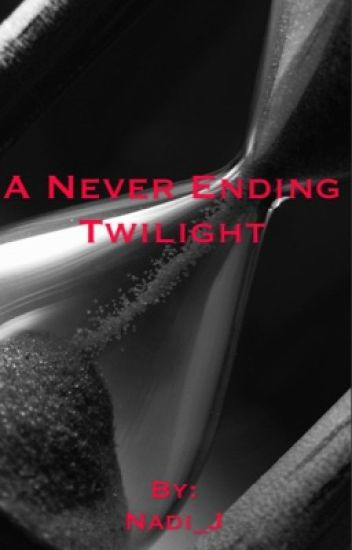 A Never Ending Twilight {Editing}