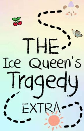 The Ice Queen's Tragedy EXTRA by y0haNna