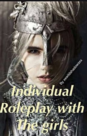 Individual roleplay with the girls by xxwildshadowsxx