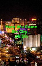 Here We Come Sin City...Uh Oh! by GACfan4life