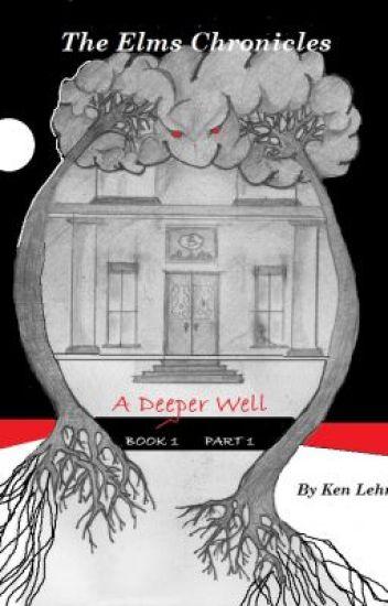 The Elms Chronicles - A Deeper Well