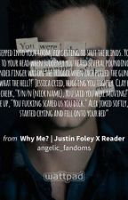 Why Me?   Justin Foley X Reader  by angelic_fandoms