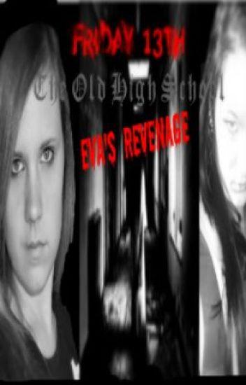 Friday 13th Old High School Eva's Revenage