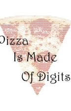 Pizza is Made of Digits by BagelBuns