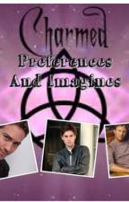 Charmed Preferences and Imagines by TheaWinter