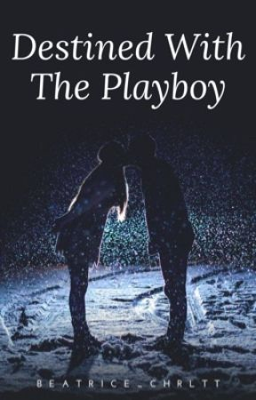 Destined With The Playboy by itseinahwp