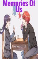 Memories Of Us (Karma x Okuda Fanfiction) by Belleutiful