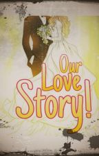 Our Love Story [END] by lovesooji
