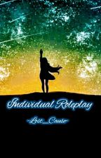 ~Individual Roleplay~ by -Lost_Cause-