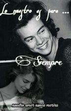 Lo Nuestro Es Para Siempre//Harry Styles y ________  by rebetutti767