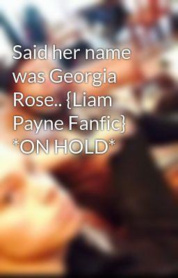 Said her name was Georgia Rose