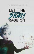 Let the Storm Rage On {Random/Status Book} by QueenElsaArens