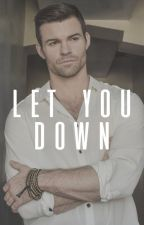 Let You Down • {Daniel Gillies} by -bxckybarnes