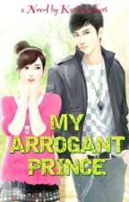 MY ARROGANT PRINCE (Terbit) by KartikaSari412