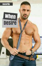 When Desire by Cocorila